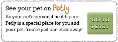 See your pet on Petly – As your pet's personal health page, Petly is a specialplace for you and your pet. You're just one click away! – GO TO PETLY